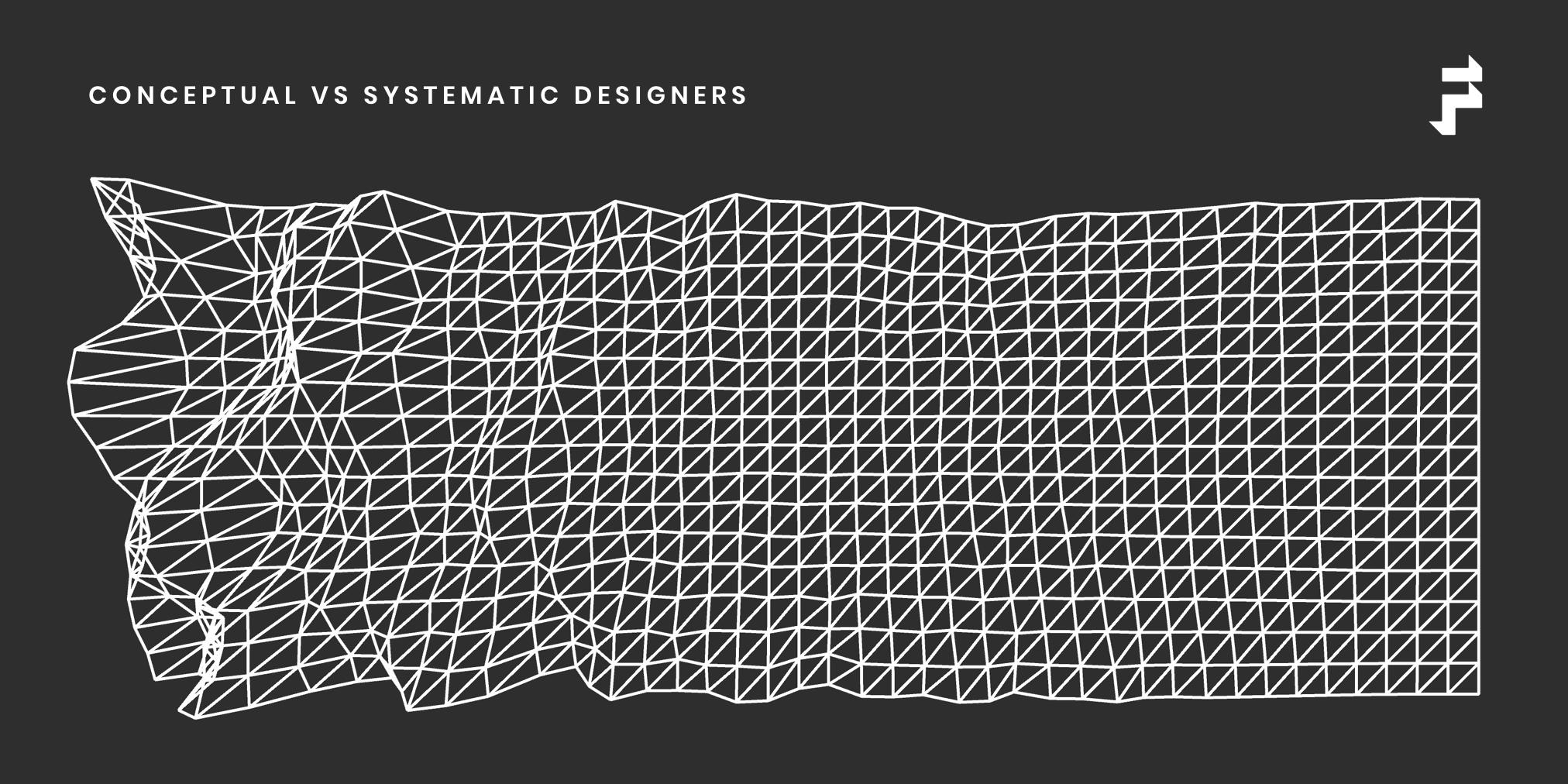 Conceptual vs systematic designers